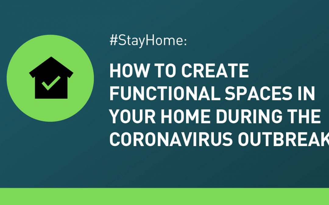 #StayHome: How to Create Functional Spaces in Your Home During the Coronavirus Outbreak
