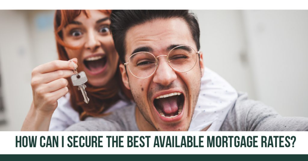 How can I Secure the Best Available Mortgage Rates?