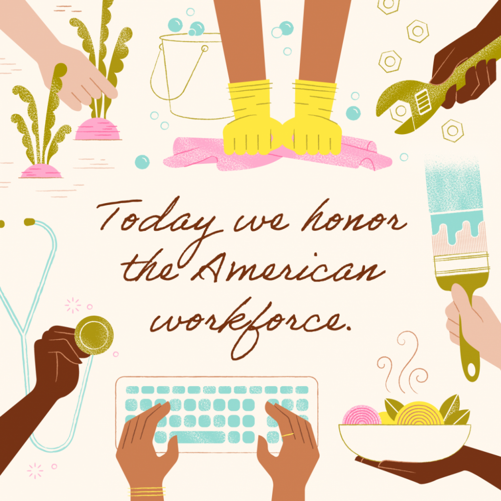 Today we honor the American workforce